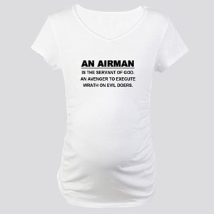 An Airman does not desire Maternity T-Shirt