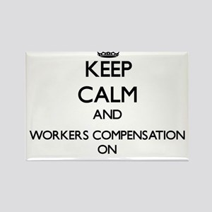 Keep Calm and Workers Compensation ON Magnets