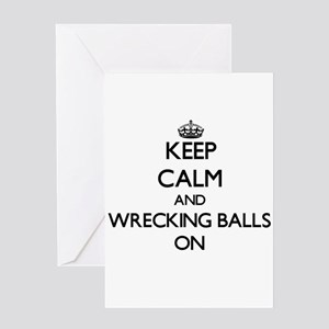 Keep Calm and Wrecking Balls ON Greeting Cards