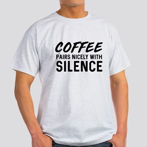 Coffee pairs nicely with silence T-Shirt