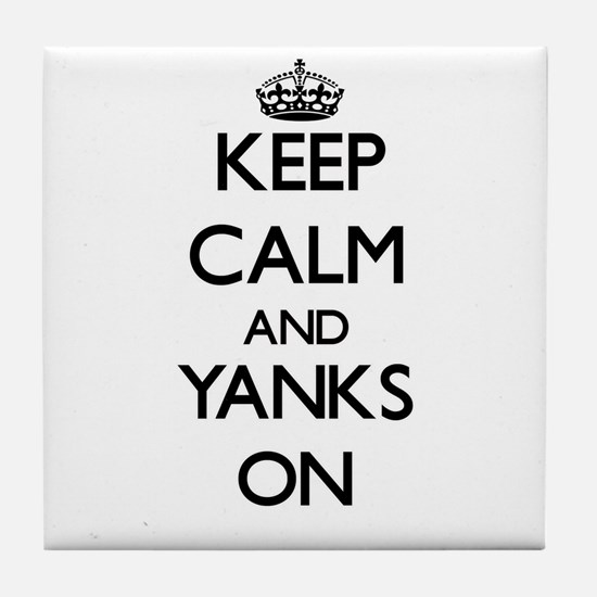 Keep Calm and Yanks ON Tile Coaster