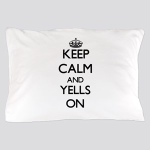 Keep Calm and Yells ON Pillow Case