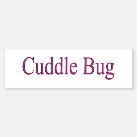 Cuddle Bug 3 Colors Bumper Bumper Bumper Sticker