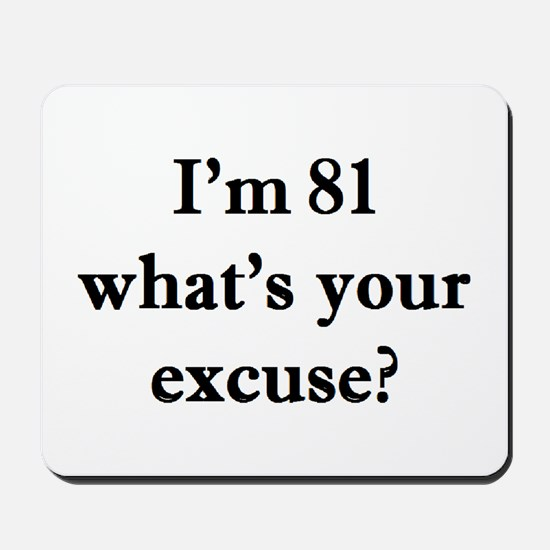 81 your excuse 2 Mousepad