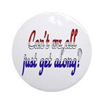 Can't we all... Ornament (Round)