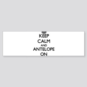 Keep Calm and Antelope ON Bumper Sticker
