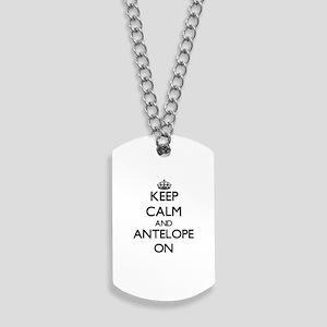 Keep Calm and Antelope ON Dog Tags