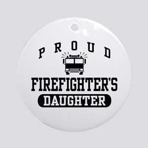 Proud Firefighter's Daughter Ornament (Round)