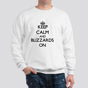 Keep Calm and Blizzards ON Sweatshirt