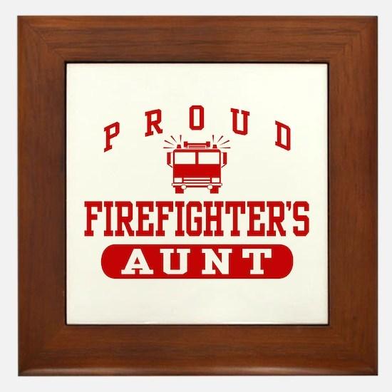Proud Firefighter's Aunt Framed Tile