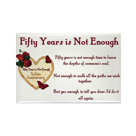 Golden Anniversary - Not Enough Rectangle Magnet (