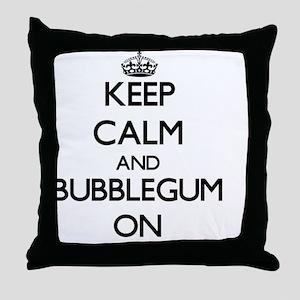 Keep Calm and Bubblegum ON Throw Pillow