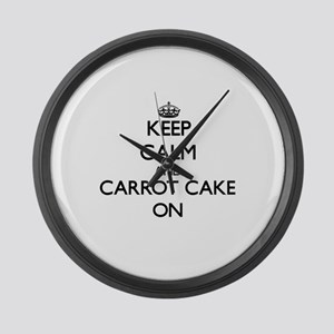 Keep Calm and Carrot Cake ON Large Wall Clock