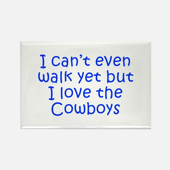 I can t even walk yet but I love the Cowboys-Kri b