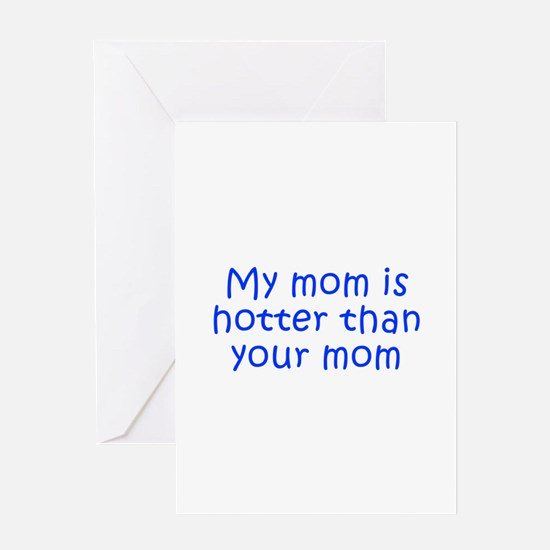 My mom is hotter than your mom-Kri blue 300 Greeti