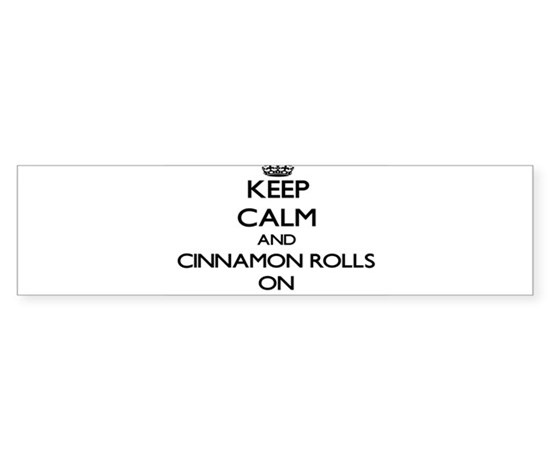 Keep calm and cinnamon rolls on bumper bumper bumper sticker