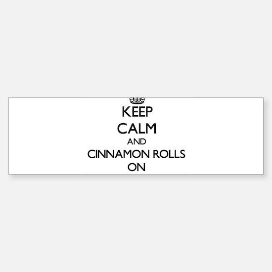 Keep calm and cinnamon rolls on bumper bumper bumper sticker