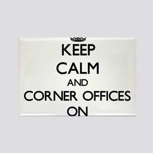 Keep Calm and Corner Offices ON Magnets