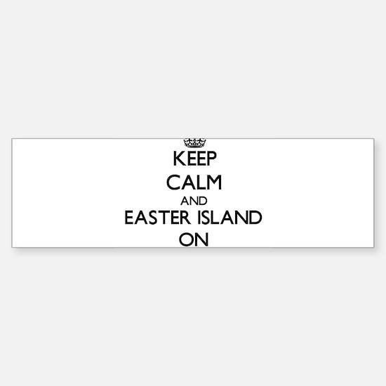 Keep Calm and Easter Island ON Bumper Bumper Bumper Sticker