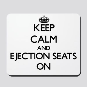 Keep Calm and Ejection Seats ON Mousepad