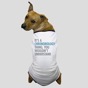 Chronobiology Thing Dog T-Shirt