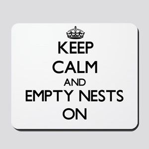Keep Calm and Empty Nests ON Mousepad