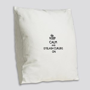Keep Calm and Eyelash Curlers Burlap Throw Pillow