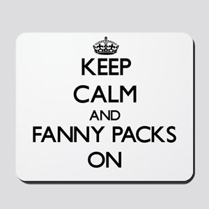 Keep Calm and Fanny Packs ON Mousepad