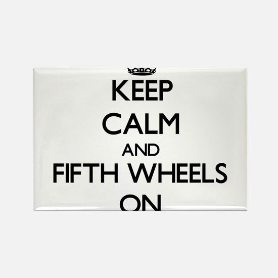 Keep Calm and Fifth Wheels ON Magnets