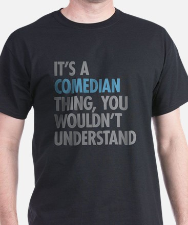 Comedian Thing T-Shirt