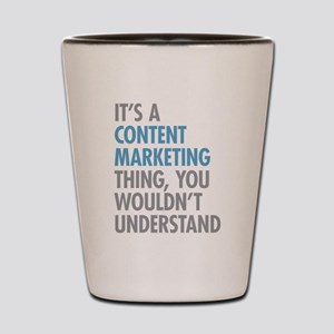 Content Marketing Thing Shot Glass