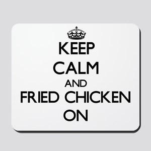 Keep Calm and Fried Chicken ON Mousepad