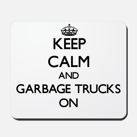 Keep Calm and Garbage Trucks ON Mousepad