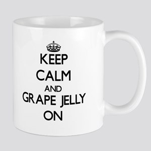 Keep Calm and Grape Jelly ON Mugs