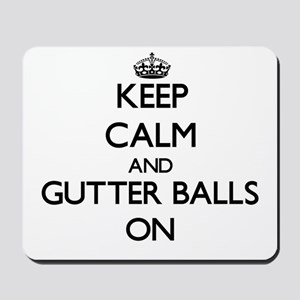 Keep Calm and Gutter Balls ON Mousepad