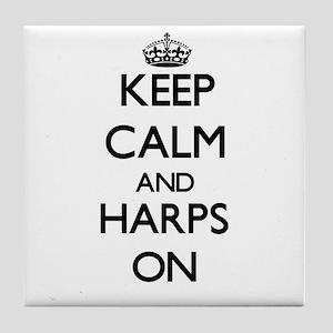 Keep Calm and Harps ON Tile Coaster