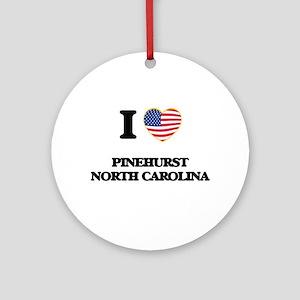 I love Pinehurst North Carolina Ornament (Round)