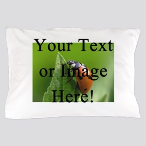 Completely Custom! Pillow Case