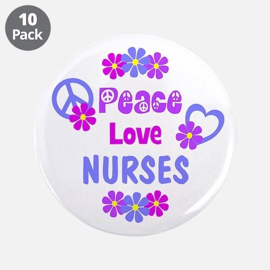 "Peace Love Nurses 3.5"" Button (10 pack)"