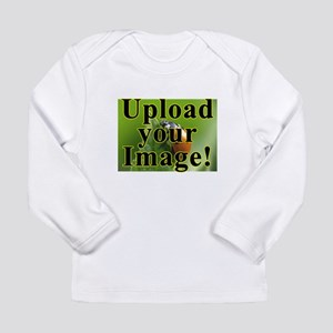 Completely Custom! Long Sleeve T-Shirt