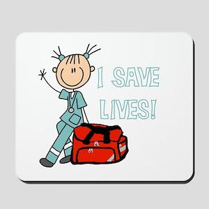 Female EMT I Save Lives Mousepad