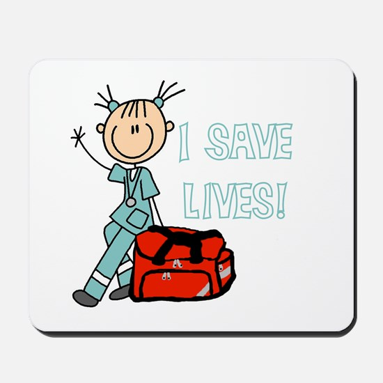 Female EMT I Save Lives Mousepad