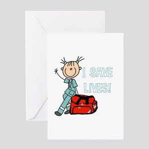 Female EMT I Save Lives Greeting Card