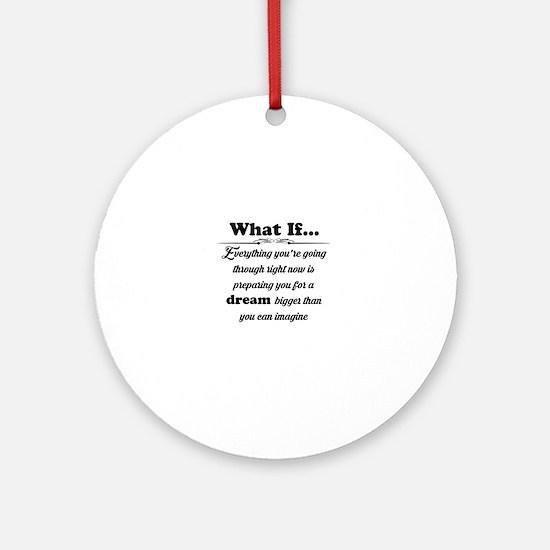 Cute Dream big Round Ornament