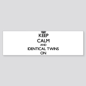 Keep Calm and Identical Twins ON Bumper Sticker