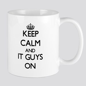 Keep Calm and It Guys ON Mugs