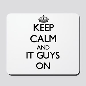 Keep Calm and It Guys ON Mousepad