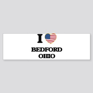 I love Bedford Ohio Bumper Sticker