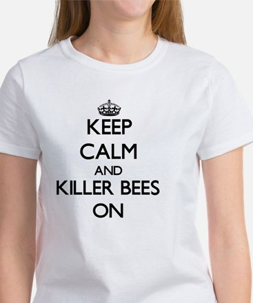 Keep Calm and Killer Bees ON T-Shirt