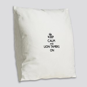 Keep Calm and Lion Tamers ON Burlap Throw Pillow